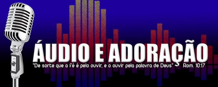 Áudio e Adoração