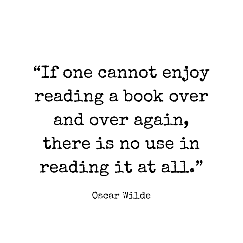 If one cannot enjoy reading a book over and over again, there is no use in reading it at all. - Oscar Wilde | #atozchallenge #quotes | @mryjhnsn