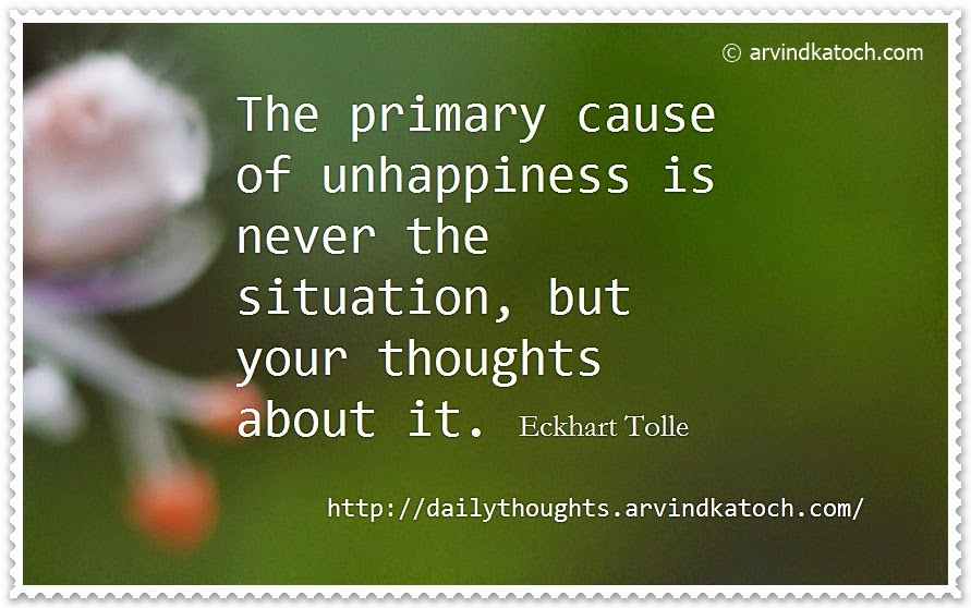 unhappiness, situation, thought, Daily Quote, Quote