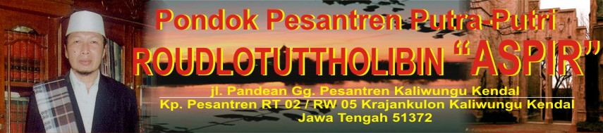 """Pondok Pesantren Roudlotuttholibin """"ASPIR"""" Kaliwungu Kendal Jawa Tengah"""