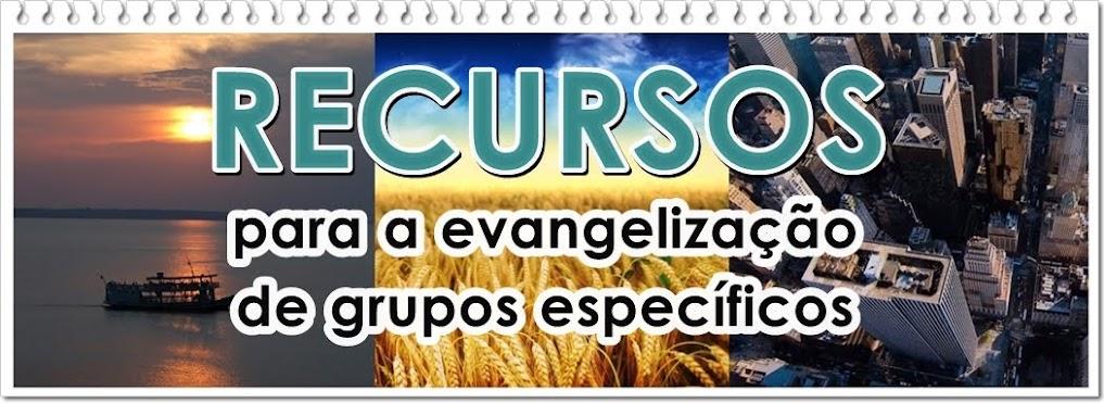 Recursos para Evangelistas e Missionários