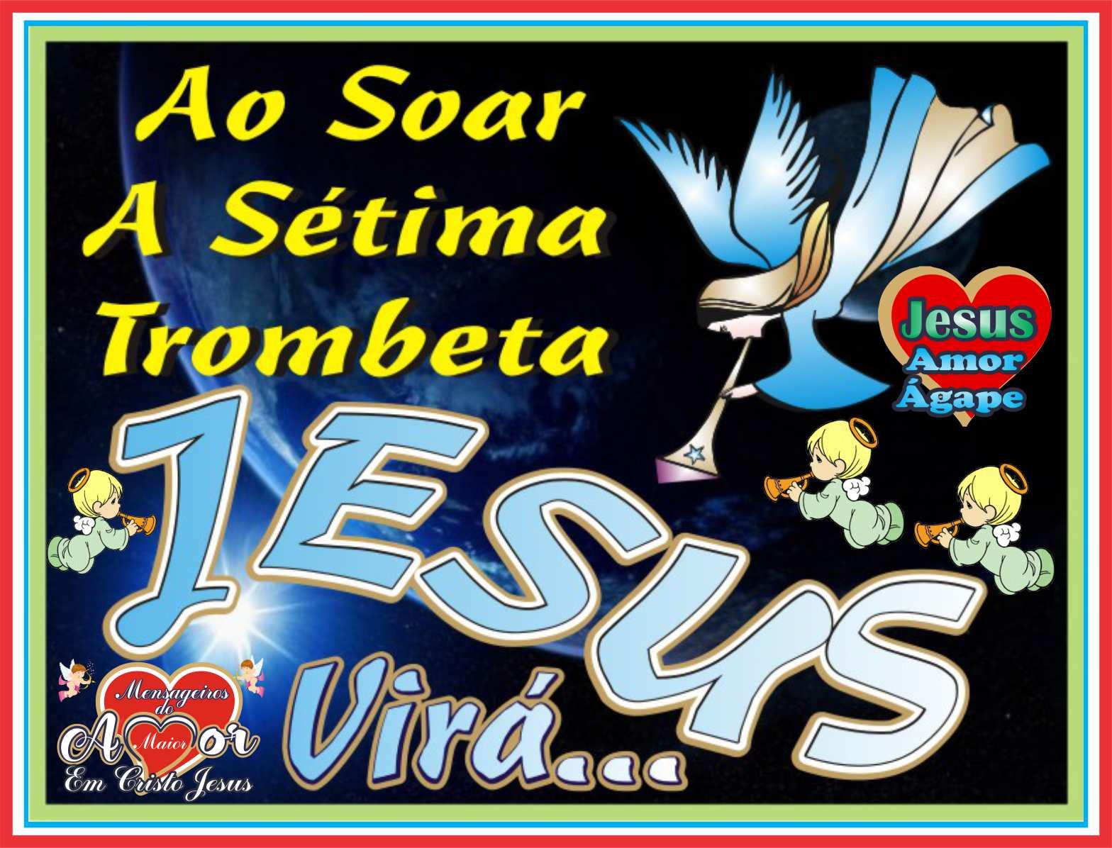 Ao Soar da Sétima Trombeta Virá O Rei Jesus Cristo