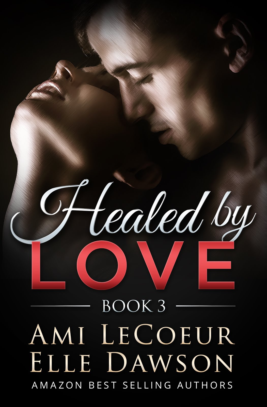 Healed by LOVE - Book 3