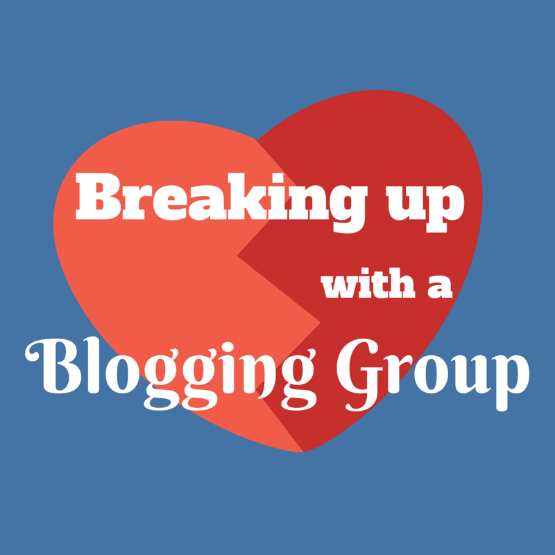 breaking up with a blogging group
