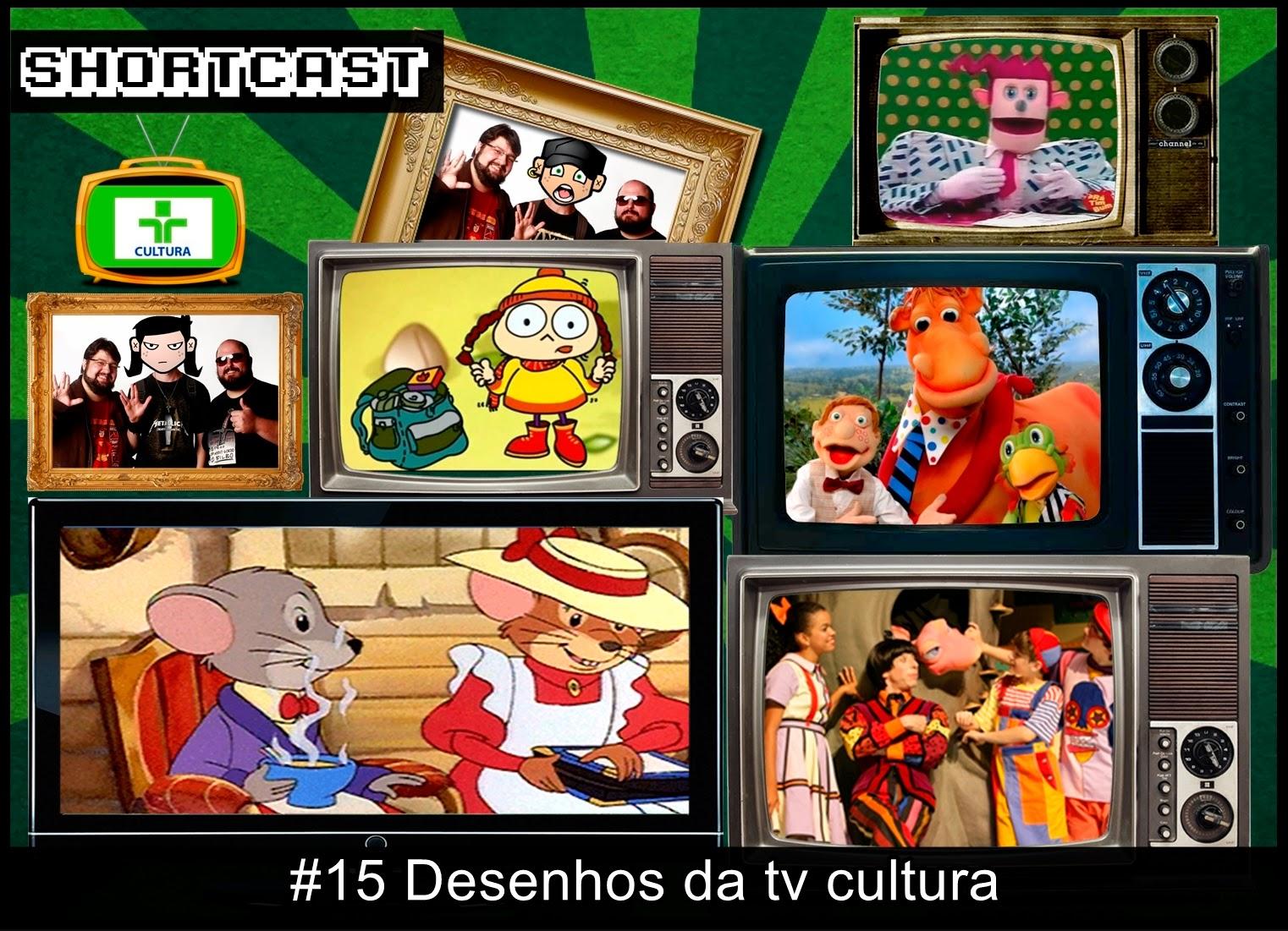 Shortcast #15 - Desenhos da TV Cultura