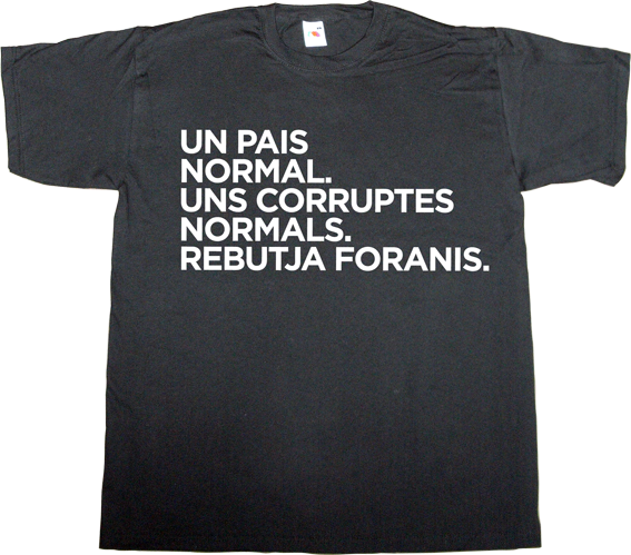 catalonia corruption like everybody else t-shirt ephemeral-t-shirts independence freedom