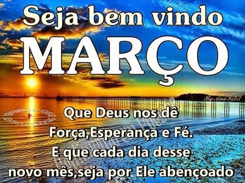 MÊS DE MARÇO, SEJA BEM-VINDO!