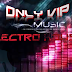 ONLY VIP MUSIC ELECTRO HOUSE PACK TRACK 108
