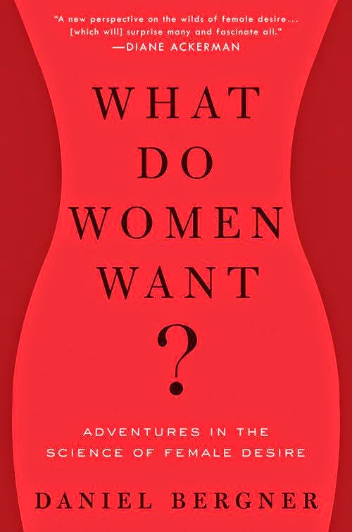 Download PDF What Do Women Want ? Adventure In The Science Female Desire by Daniel Bergener