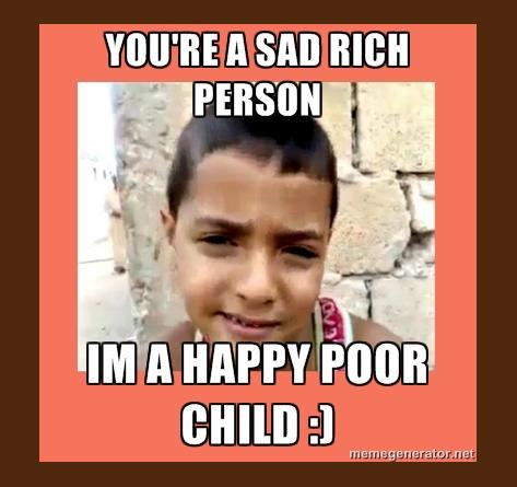 rich and unhappy or poor and In the paper, oishi and diener found that people from wealthy countries were  generally happier than people from poor countries no surprise.