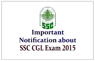 Important Notification about SSC CGL Recruitment 2015