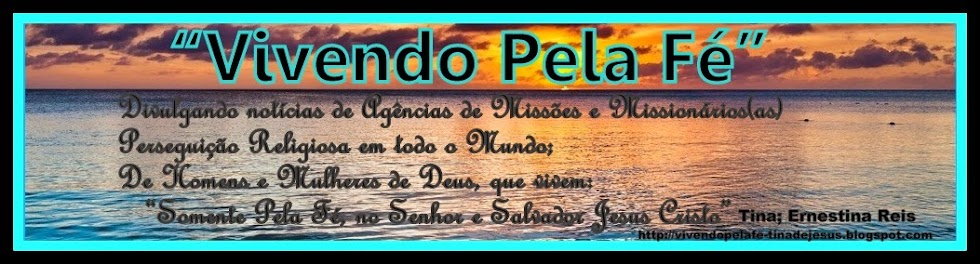 """VIVENDO PELA FÉ"" Living by faith"