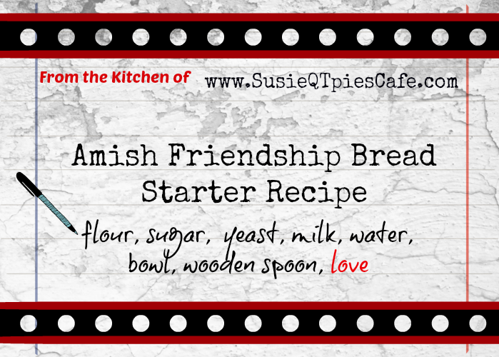 Susieqtpies Cafe Amish Friendship Bread
