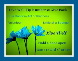 Live Well Tip Number 2 - Do small things for others that make a difference
