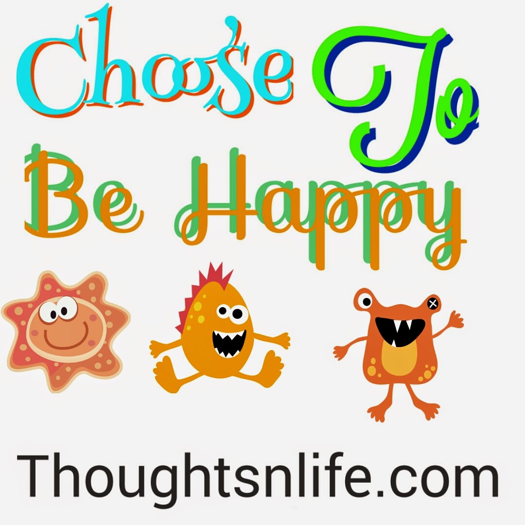 Happy Positive Quotes Choose To Be Happy