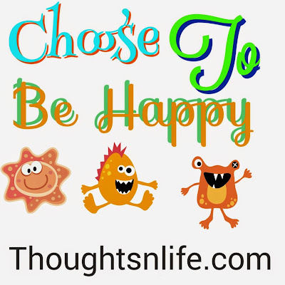 thoughtsnlife, choose to be happy, be happy,happy quotes