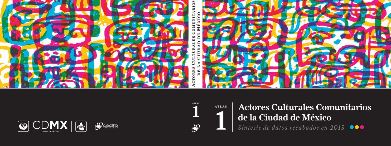 Actores Culturales Comunitarios de la Ciudad de México Síntesis de
