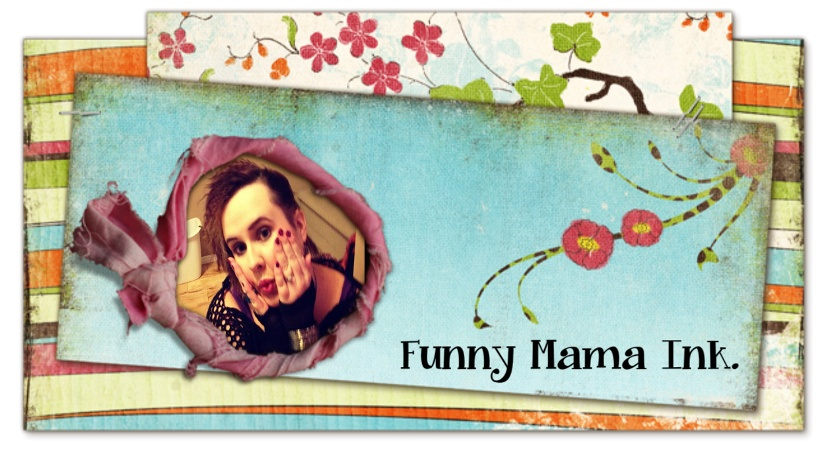 Funny Mama Ink.