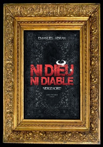 http://unpeudelecture.blogspot.fr/2014/03/ni-dieu-ni-diable-tome-1-demanuel-abran.html