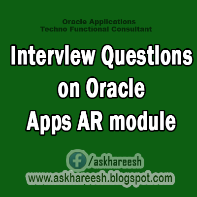 Interview Questions on Oracle Apps AR module,AskHareesh Blog for OracleApps