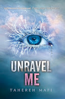 book cover of Unravel Me by Tahereh Mafi