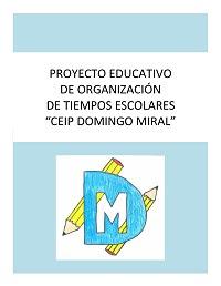 Proyecto educativo organización tiempos escolares CEIP Domingo Miral