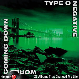 25 Albums That Changed My Life: Chapter 20: Type O Negative - World Coming Down
