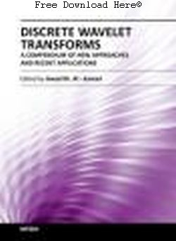 Discrete Wavelet Transforms: A Compendium of New Approaches and Recent Applications
