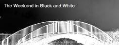 http://blackandwhiteweekend.blogspot.com/2014/08/friday-22nd-august-2014.html