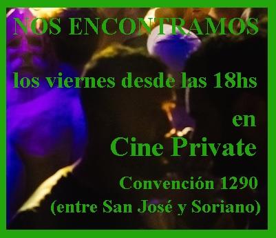 Miercoles y Viernes desde las 18 hs. vamos a Cine Private.