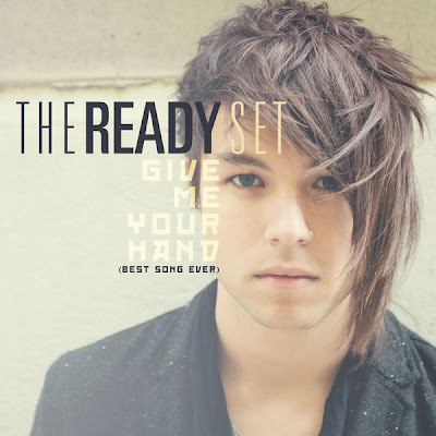 The Ready Set - Give Me Your Hand (Best Song Ever)