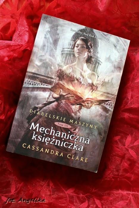 Mechaniczna księżniczka – Cassandra Clare. Trzy smutki.