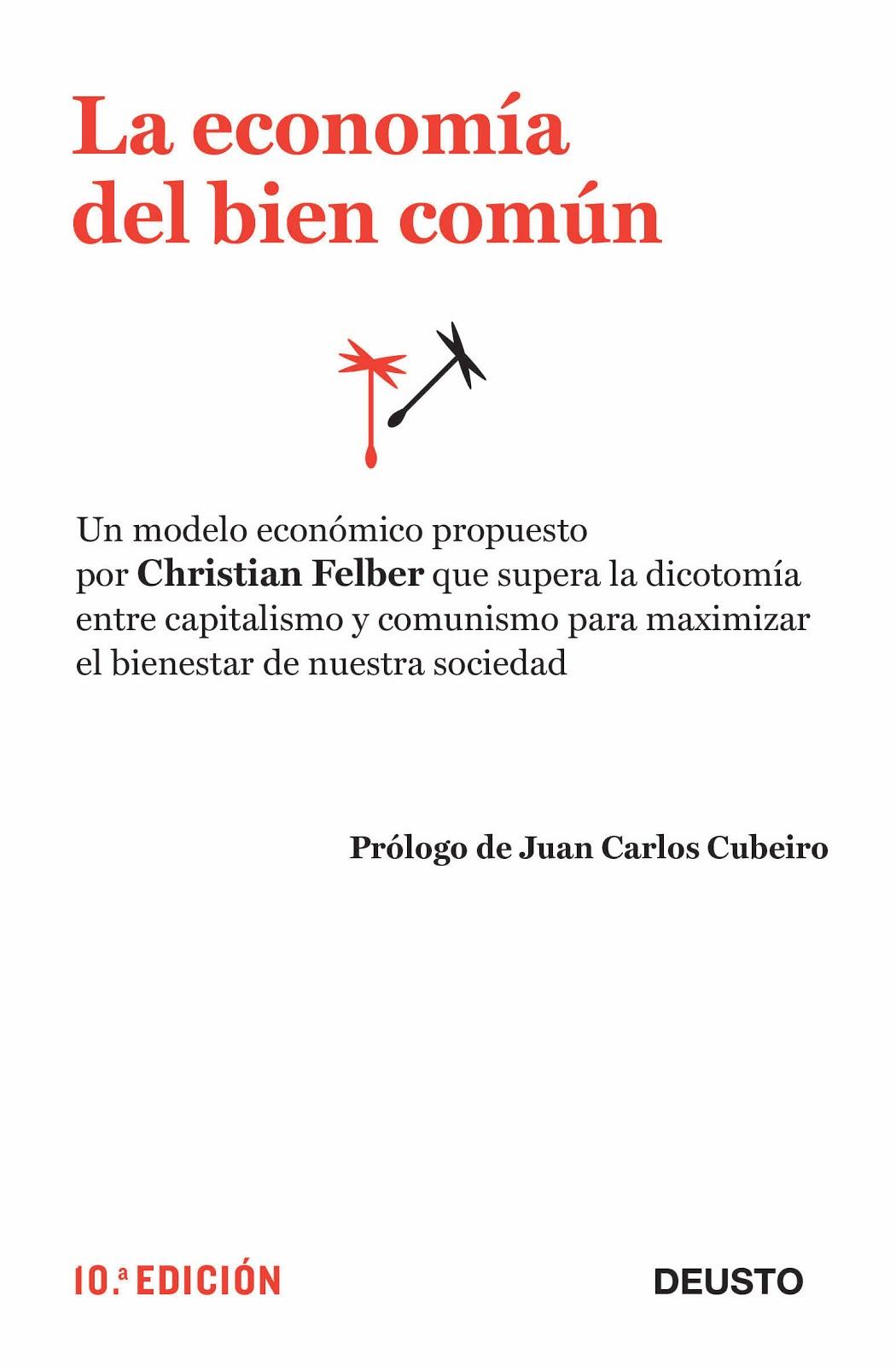 La Economía Del Bien Común. Christian Felber. 2012.