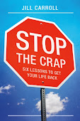 Stop The Crap:  Six Lessons to Get Your Life Back