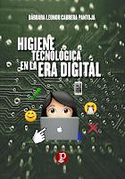 """Novedad editorial LIBRO """"Higiene tecnológica en la era digital"""""""