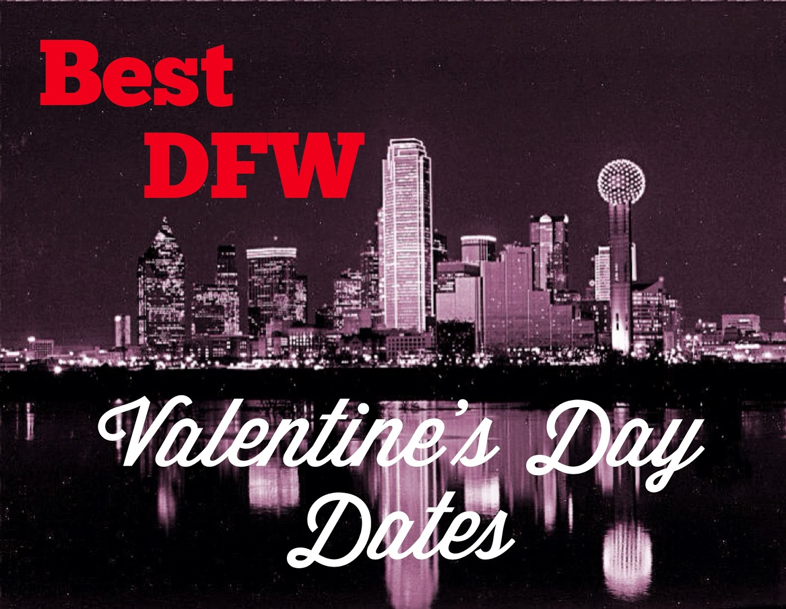 favorite dfw valentine's day date ideas | dallas for two | dallas