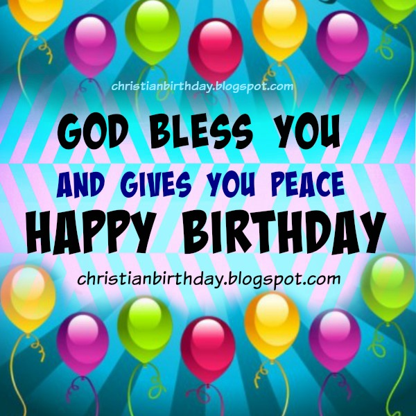 Nice happy birthday free card, wishing blessings. Christian quotes.