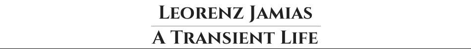 Leorenz Jamias - A Transient Life
