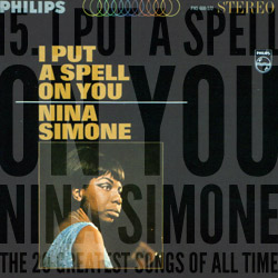 The 20 Greatest Songs Of All Time: 15. I Put A Spell On You (Nina Simone, 1965)