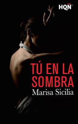 LIBRO - Tú en la sombra Marisa Sicilia (Harlequin - 22 octubre 2015) NOVELA ROMANTICA | Edición Ebook Kindle Comprar en Amazon España