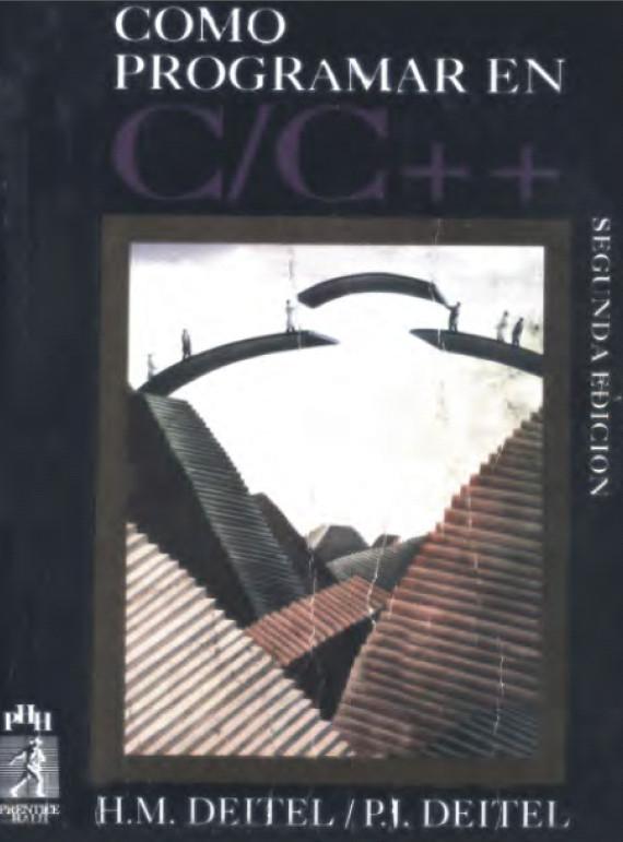 Como Programar en C/C++ - H.M. Deitel - P.I. Deitel [14 MB | PDF | Español]