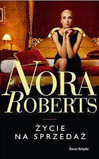 """""""Życie na sprzedaż"""" Nora Roberts - recenzja"""