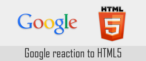 Does Google has accepted HTML5 completely?