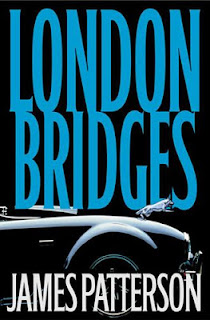 James Patterson - London Bridges