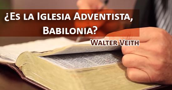 ¿Es la Iglesia Adventista, Babilonia?
