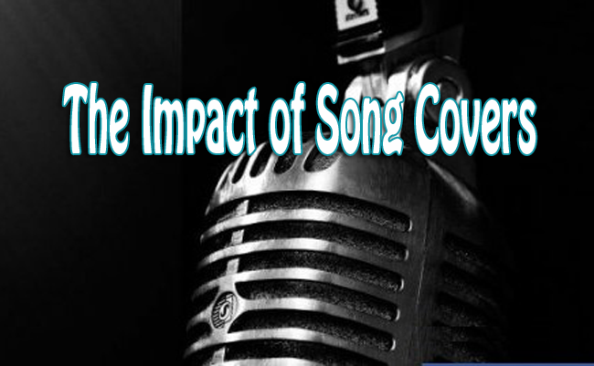 The Impact of Song Covers