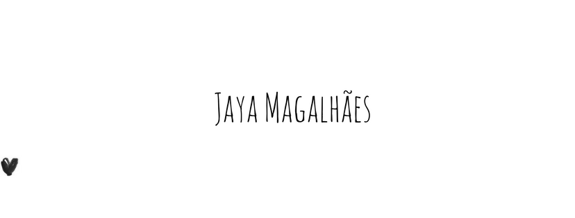 Jaya Magalhães.