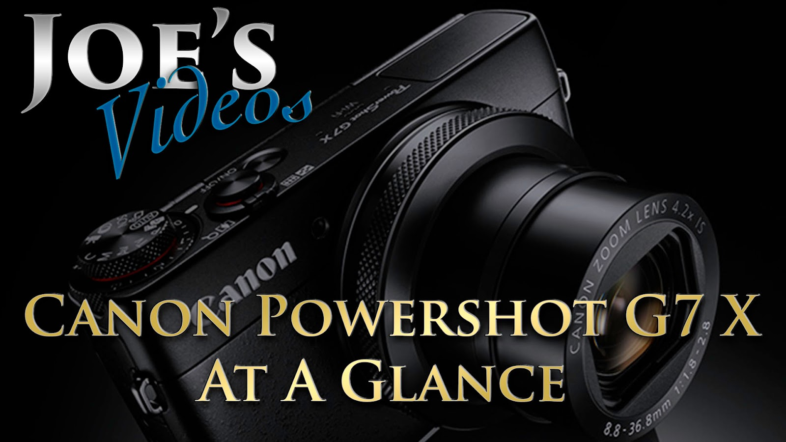 Canon Powershot G7 X At A Glance, Lets Review The Specs | Joe's Videos