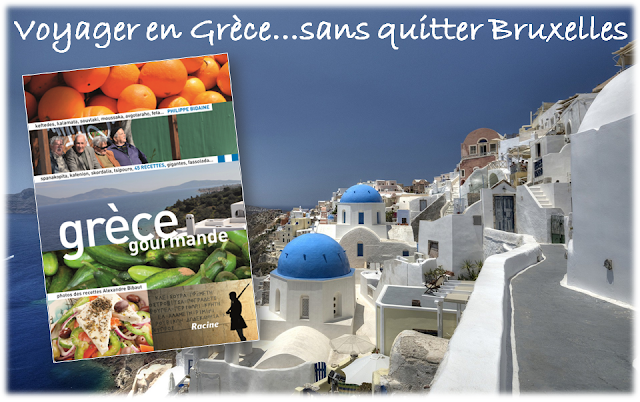 Voyager en Grèce sans quitter Bruxelles - Grèce gourmande - Livre de Philippe Bidaine - Editions Racine - Bruxelles-Bruxellons