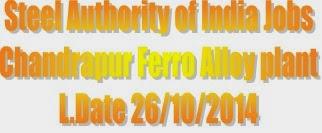 SAIL Chandrapur Ferro Alloy Plant Operator cum Technician & Attendant cum Technician posts